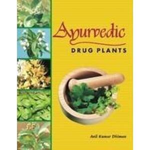 Ayurvedic Drug Plants (Hardback): Anil Kumar Dhiman