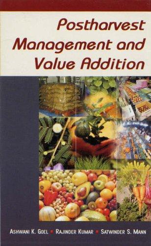 Postharvest Management and Value Addition: Ashwani Kumar Goel,Rajinder