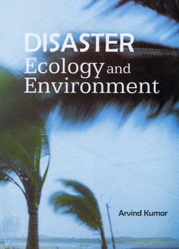 Disaster Ecology and Environment: Arvind Kumar