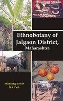 Ethnobotany of Jalgaon District Maharashtra: Shubhangi Pawar and D A Patil