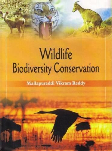 Wildlife Biodiversity Conservation : Proceedings of the: Mallapureddi Vikram Reddy