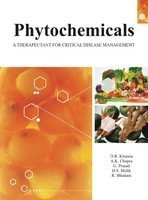 Phytochemicals : A Therapeutant for Critical Disease: D R Khanna;