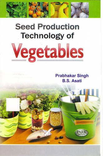 Seed Production Technology of Vegetables