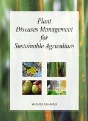 Plant Diseases Management for Sustainable Agriculture: Shahid Ahamad