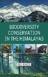 Biodiversity Conservation in the Himalaya: B L Kaul