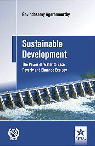 Sustainable Development: The Power of Water to: Agoramoorthy, Govindasamy