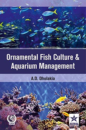 Ornamental Fish Culture and Aquarium Management: Anshuman D. Dholakia