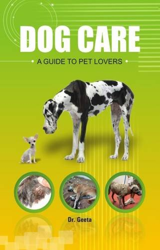 Dog Care: A Guide to Pet Lovers: Dr Geeta