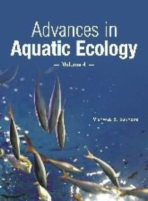 Advances in Aquatic Ecology, Volume 4: Vishwas B. Sakhare