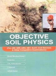 Objective Soil Physics for JRF SRF ARS NET SLET Civil Services and Other Competitive Examinations: ...