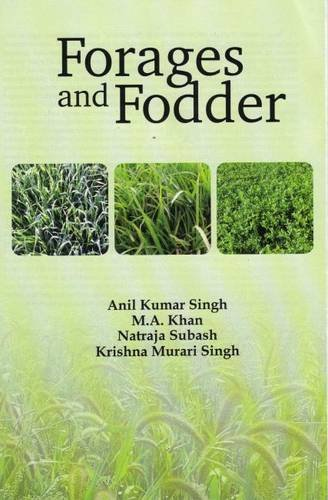 Forages and Fodder: Indian Perspective: Anil Kumar Singh,Krishna Murari Singh,M.A. Khan,Natraja ...