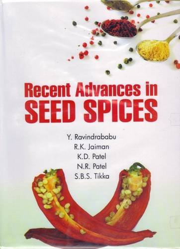 Recent Advances in Seed Spices: Edited by Y.