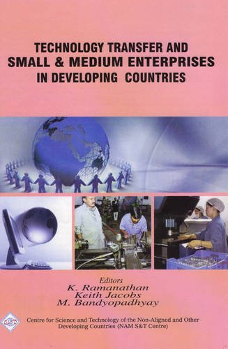 Technology Transfer and Small and Medium Enterprises in Developing Countries: Kavasseri Ramanathan,...