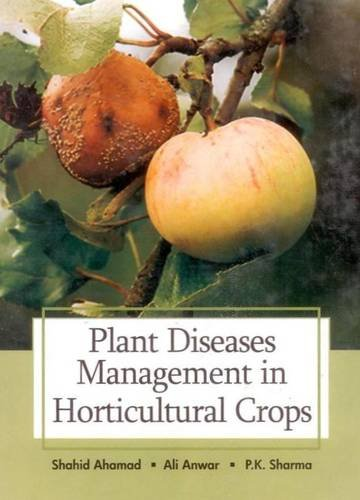 Plant Diseases Management in Horticultural Crops: Ali Anwar,P.K. Sharma,Shahid Ahamad