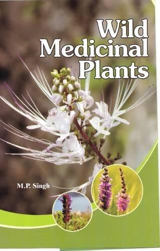 Wild Medicinal Plants: M.P. Singh