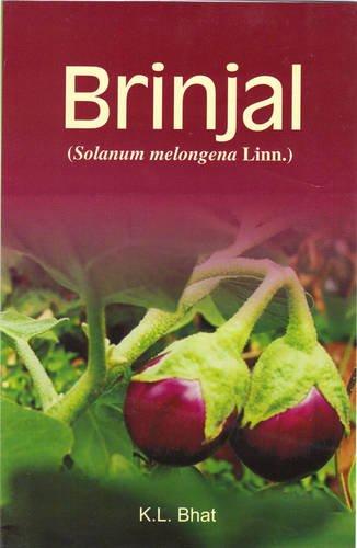 Brinjal (Solanum Melongena Linn.): K.L. Bhat