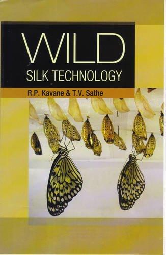 Wild: Silk Technology: R.P. Kavane,T.V. Sathe