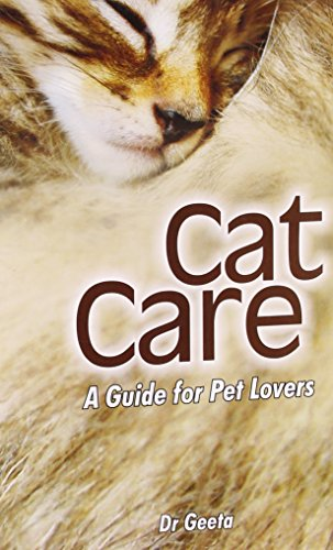 Cat Care: A Guide to Pet Lovers: Dr Geeta