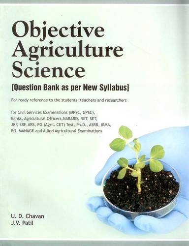Objective Agriculture Science: Question Bank as per New Syllabus for Ready Reference to the ...