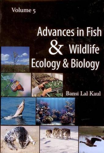 Advances in Fish and Wildlife Ecology and: Edited by B.L.