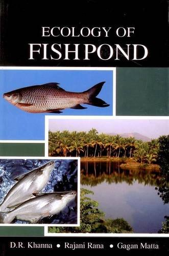 Ecology of Fish Pond: D.R. Khanna,Gagan Matta,Rajani Rana