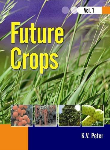 Future Crops, Vol. 1: Peter, K V
