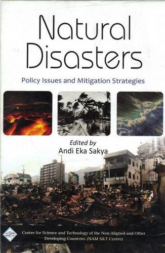 Natural Disasters : Policy Issues and Mitigation: Edited by Andi