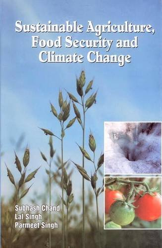 Sustainable Agriculture Food Security and Climate Change: Subhash Chand