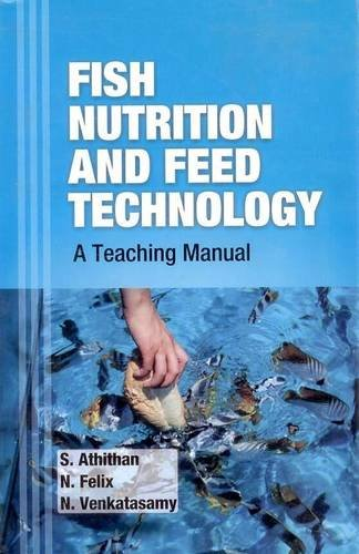 Fish Nutrition and Feed Technology: N. Venkatasamy N.