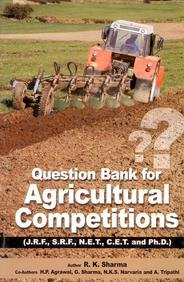 Question Bank for Agricultural Competitions Useful for: Sharma, R. K.