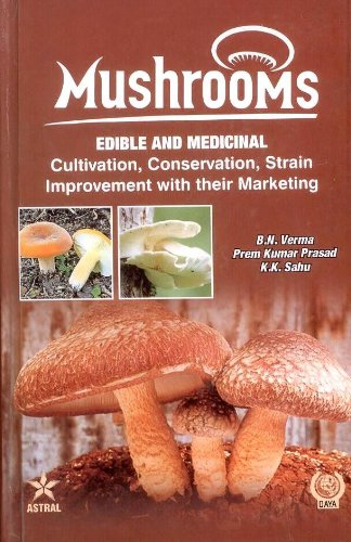 9788170358022: Mushrooms: Edible and Medicinal Cultivation Conservation Strain Improvement with Their Marketing