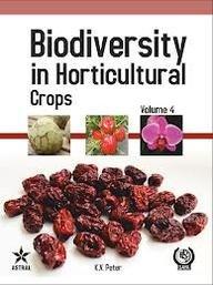 Biodiversity in Horticultural Crops, Vol. 4: Peter, K V