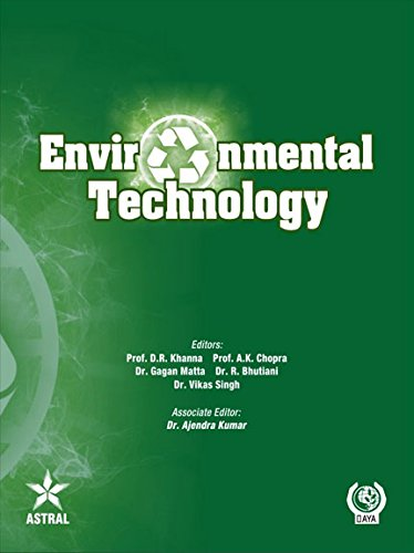 Environmental Technology: edited by D.R. Khanna, A.K. Chopra, Gagan Matta, R. Bhutiani and Vikas ...