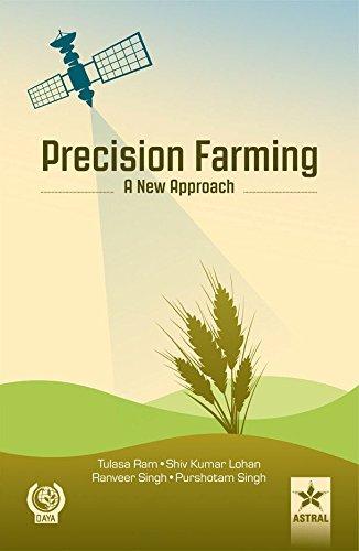 Precision Farming A New Approach: edited by Tulasa