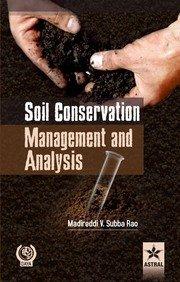 Soil Conservation Management and Analysis: Rao Madireddi V.