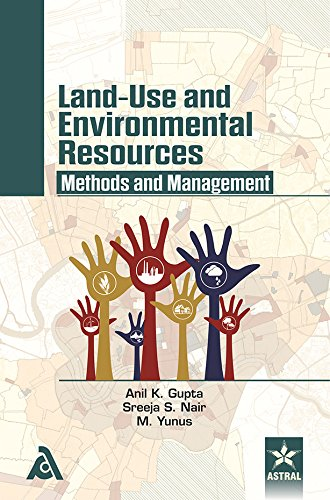 Land-Use and Environmental Resources: Methods and Management: Anil K. Gupta,