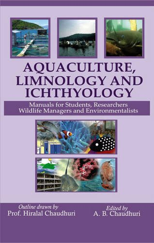 9788170359524: Aquaculture Limnology and Ichthyology: Manual for Students Researchers Wildlife Managers and Environment