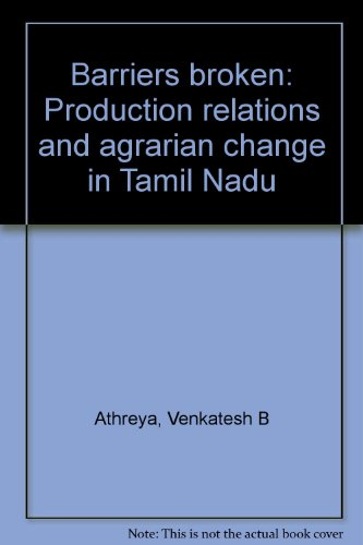 9788170361909: Barriers broken: Production relations and agrarian change in Tamil Nadu by At...
