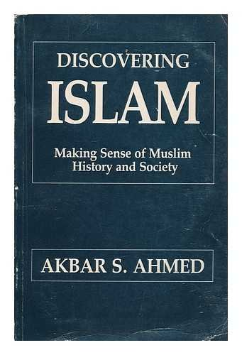9788170362005: Discovering Islam : making sense of Muslim history and society