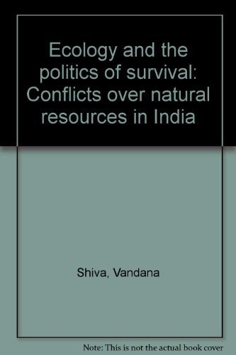 9788170362494: Ecology and the politics of survival: Conflicts over natural resources in India