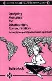 9788170362517: Designing messages for development communication: An audience participation-based approach (Communication and human values)