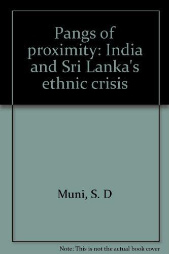 9788170363385: Pangs of proximity: India and Sri Lanka's ethnic crisis