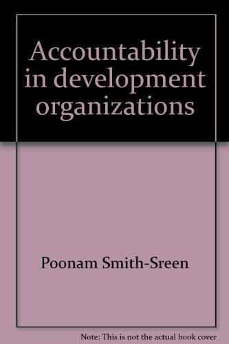 Accountability in Development Organizations: Experiences of Women's Organizations in India: ...