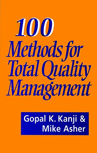 100 Methods for Total Quality Management: Gopal K Kanji,Mike Asher