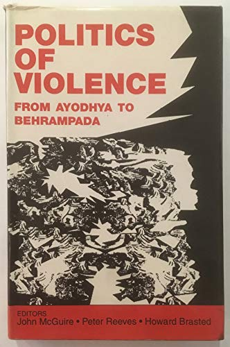 Politics of violence: From Ayodhya to Behrampada (Studies on contemporary South Asia)