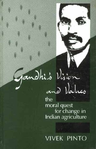 9788170366904: Gandhi's Vision and Values: The Moral Quist For Change in Indian Agri.