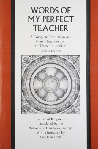 The Words of My Perfect Teacher : [A Complete Translation of a Classic Introduction to Tibetan Bu...