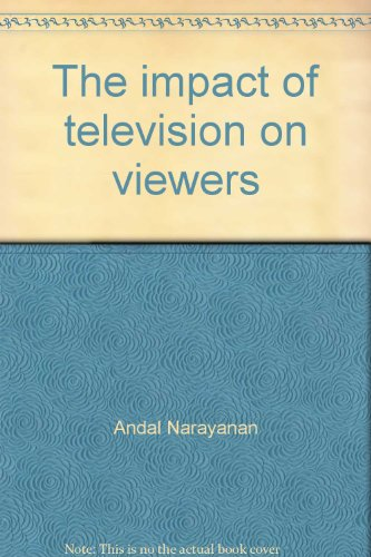 The Impact of TV on Viewers: Narayanan Andal