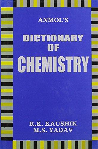 Anmol`s: Dictionary of Chemistry: M.S. Yadav,R.K. Kaushik