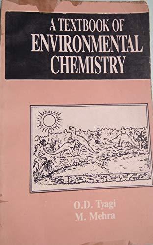 A Textbook of Environmental Chemistry: M. Mehra,O.D. Tyagi